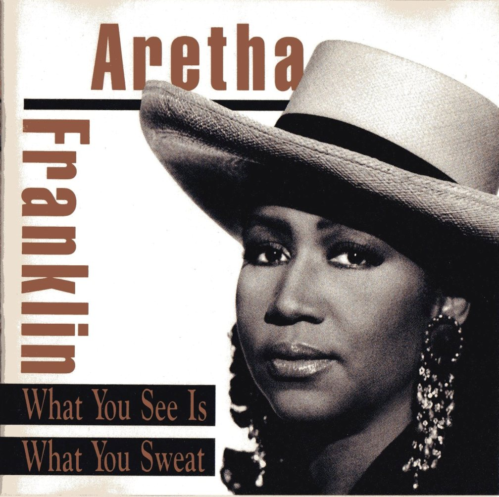 what you see is what you sweat aretha franklin 1991年 いつも